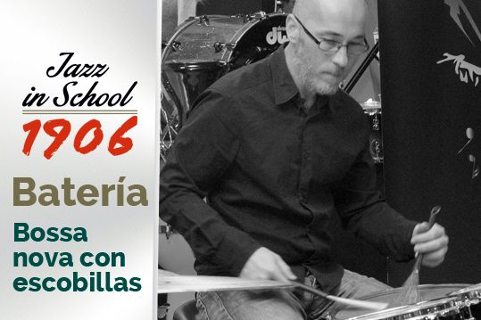 Bateria. Jazz in School. Bossa nova con escobillas