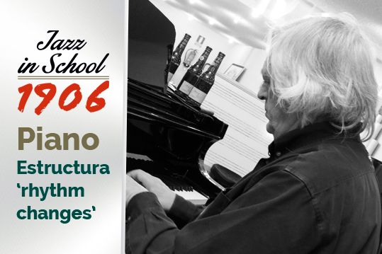 Piano, Jazz in School, estructura Rythm Changes