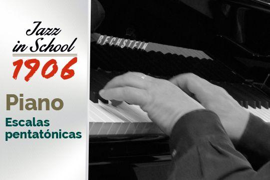 Piano, Jazz in School. Escalas pentatónicas