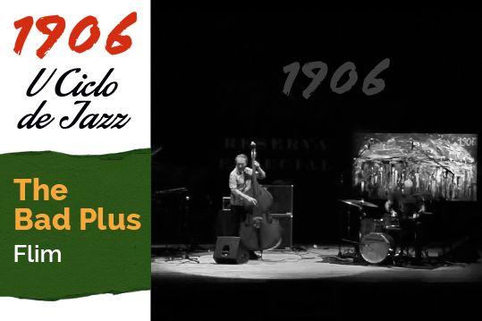 The Bad Plus en el Principal de Santiago- Flim. V Ciclo 1906 Jazz