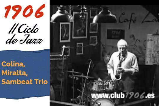 Concierto de Colina, Miralta, Sambeat Trio en Café Latino
