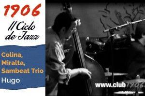 Concierto de Colina, Miralta, Sambeat Trio en Café Latino. Tema Hugo