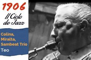 Concierto de Colina, Miralta, Sambeat Trio en Café Latino. Tema: Teo