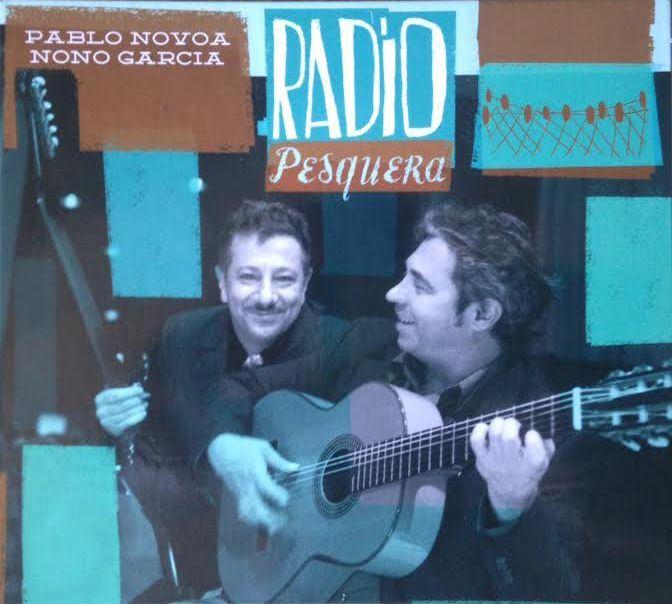 """Pablo Novoa & Nono García: """"Radio Pesquera"""""""