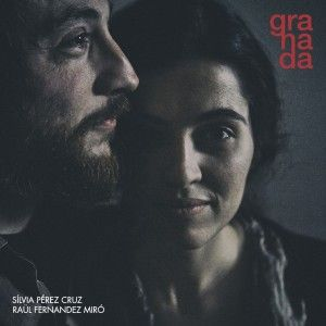 """Silvia Pérez Cruz & Raül Fernández Miró: """"Granada"""""""