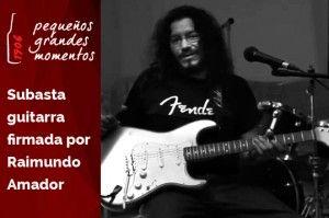Subasta guitarra Raimundo Amador