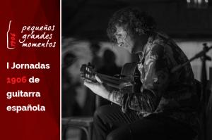 I Jornadas 1906 de guitarra española - Club 1906