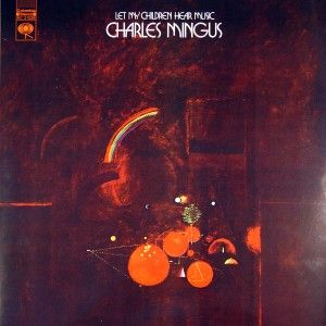 "Disco del mes, octubre 2014. Charles Mingus: ""Let My Children Hear Music"""