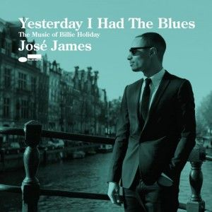 JoseJames_YesterdayIHadTheBlues_cover