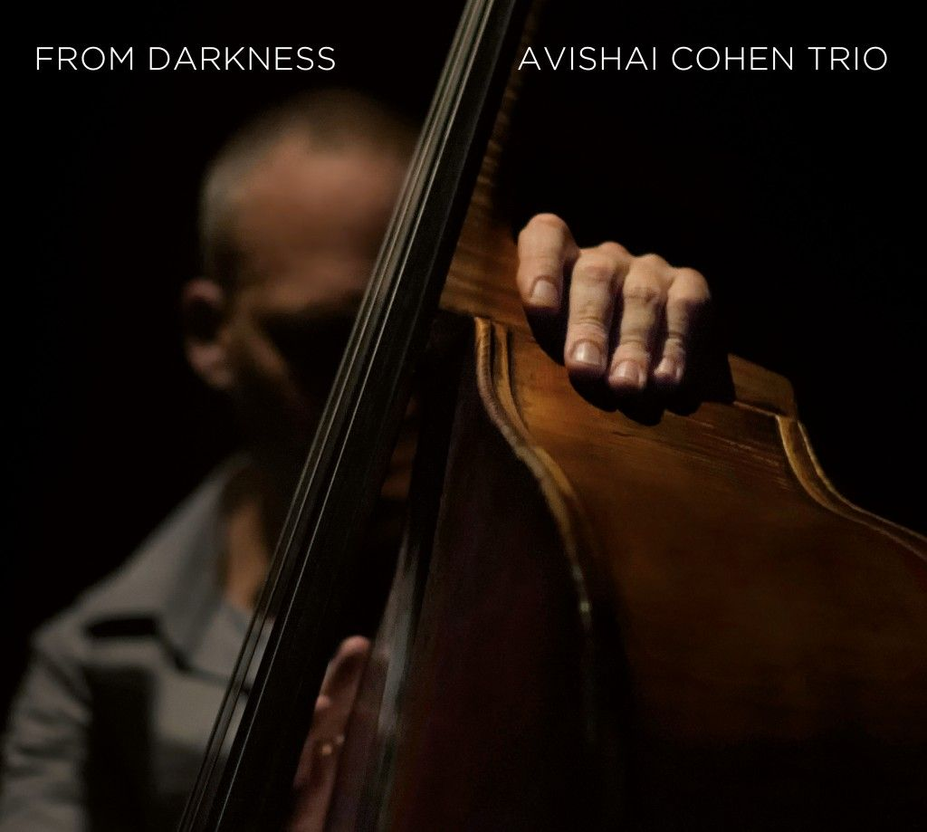 "Avishai Cohen: ""From Darkness"""