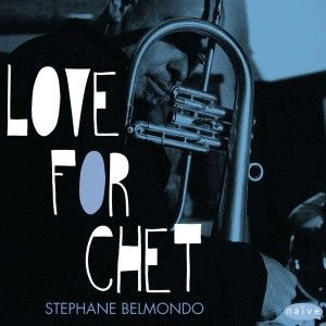 "Stéphane Belmondo: ""Love for Chet"""