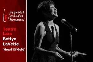 "Bettye LaVette en el Teatro Lara - ""Heart Of Gold"""