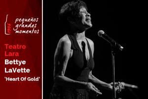 "Bettye LaVette en el Teatro Lara - ""Heart Of Gold"""