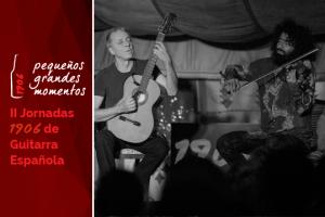 II Jornadas 1906 de Guitarra española en el Molino del Manto