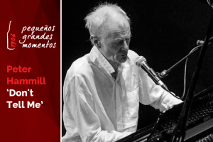 "Peter Hammill en el Teatro Lara: ""Don`t tell me"""